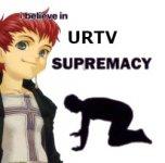 i believe in urtv supremacy.jpg